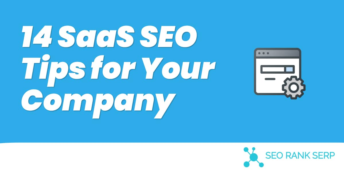 14 SaaS SEO Tips for Your Company