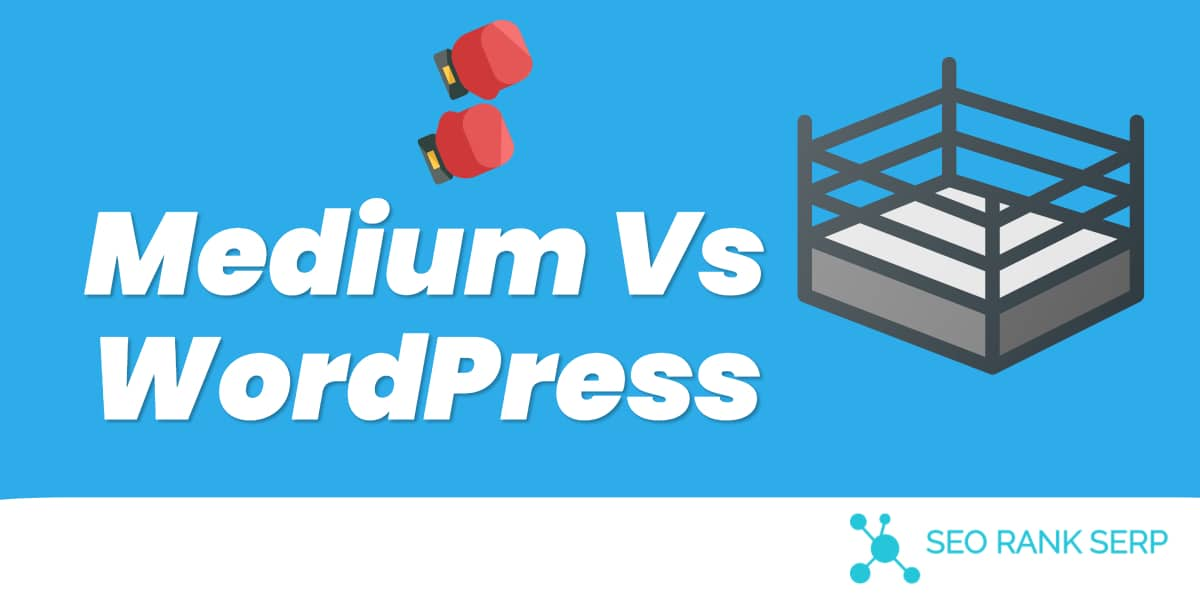 Medium Vs WordPress: Which Option Is Better For You To Start a Blog?