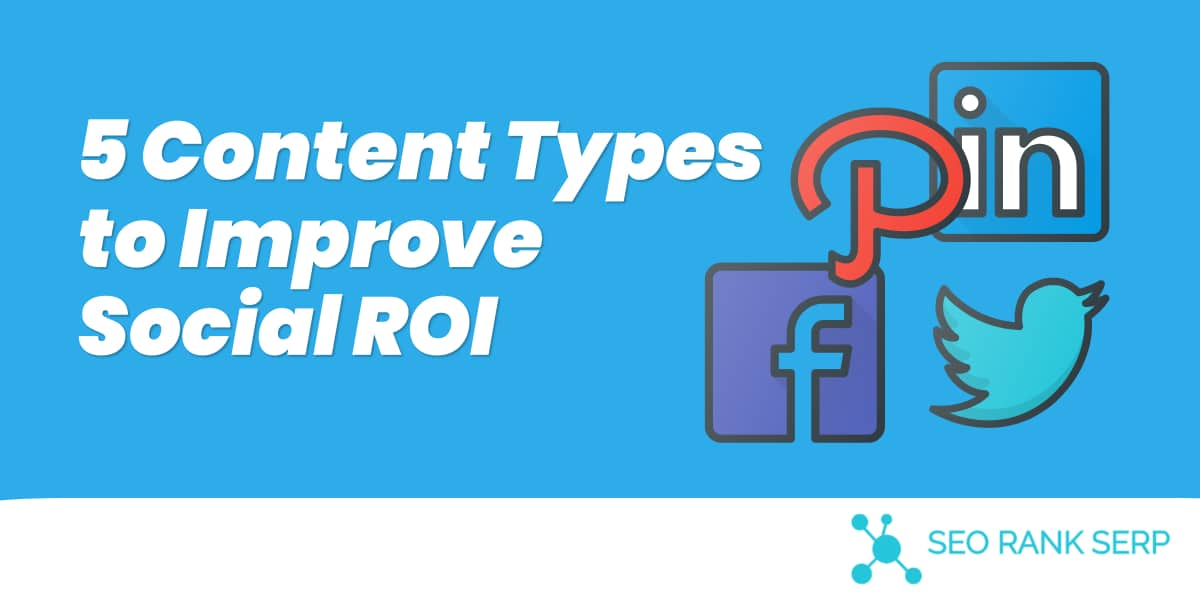 5 Content Types to Improve Social ROI (3)