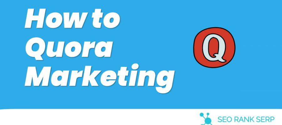 How to Quora Marketing