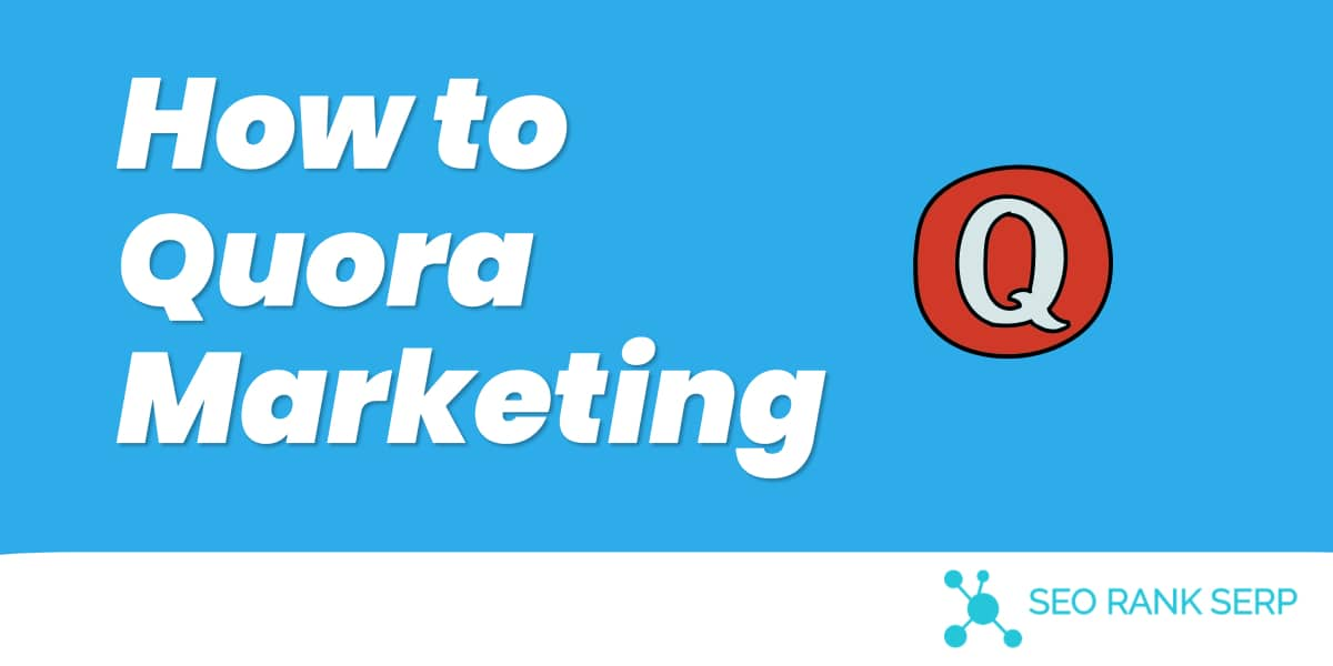 How to Quora Marketing