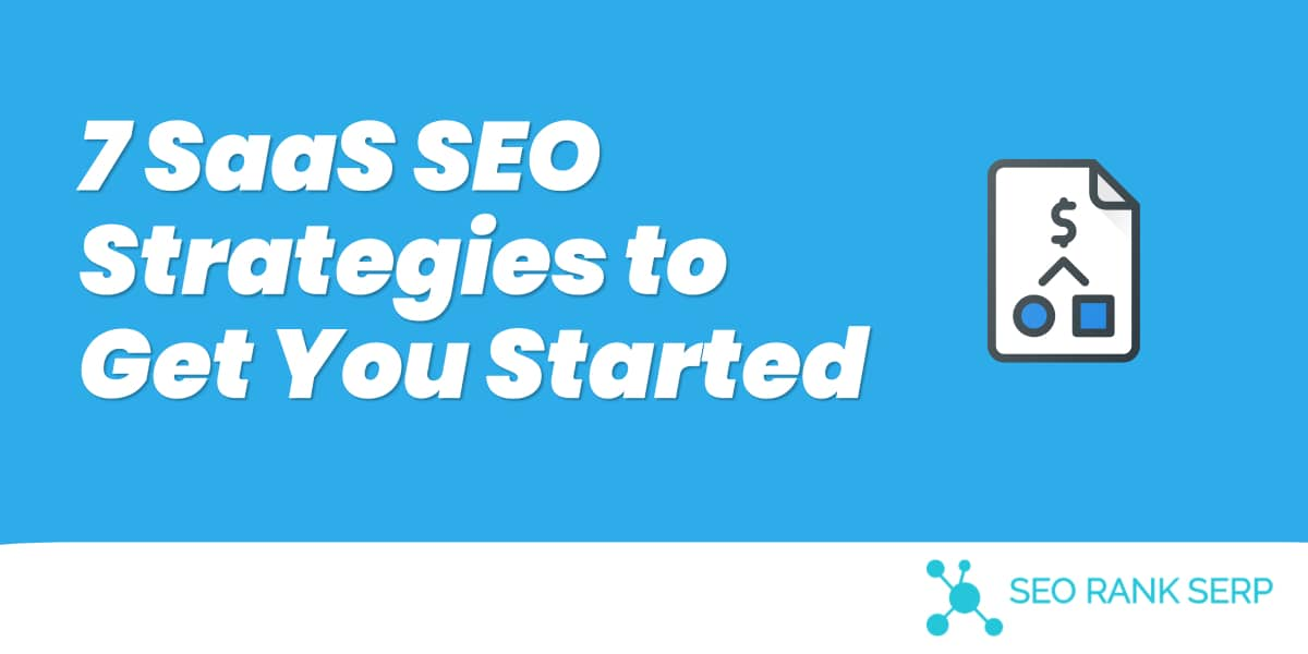 7 SaaS SEO Strategies to Get You Started