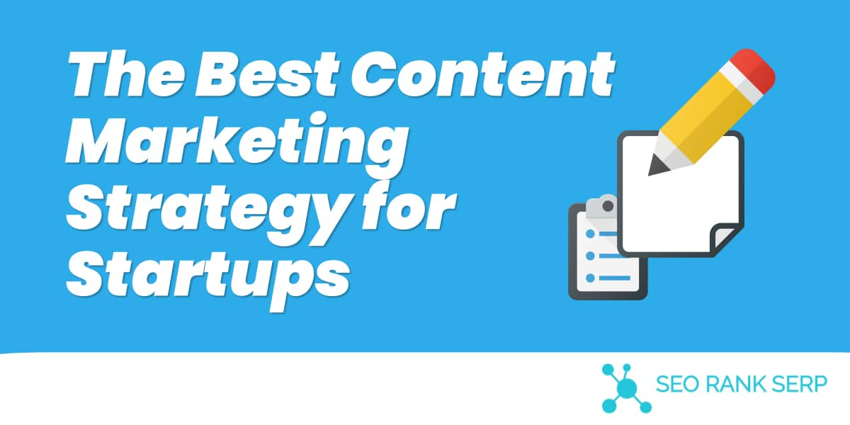 The Best Content Marketing Strategy for Startups