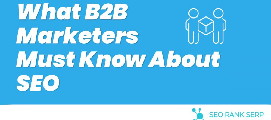 What B2B Marketers Must Know About SEO 1