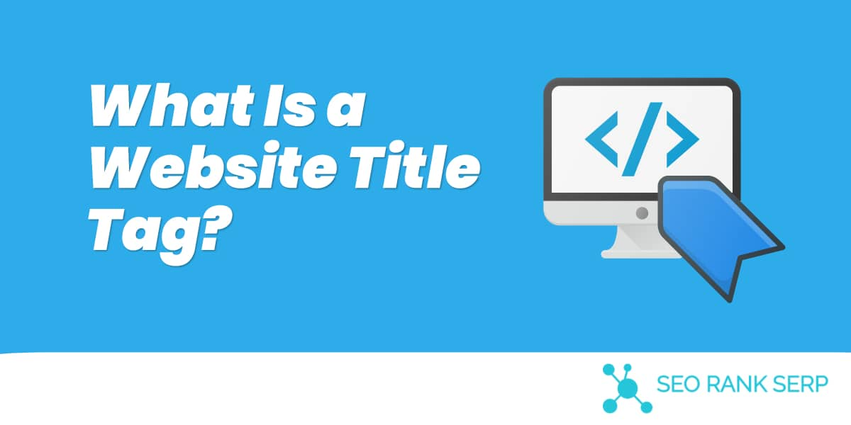 What Is a Website Title Tag?