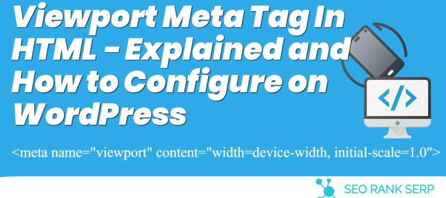 What Is Viewport Meta Tag In Html How To Configure On Wordpress