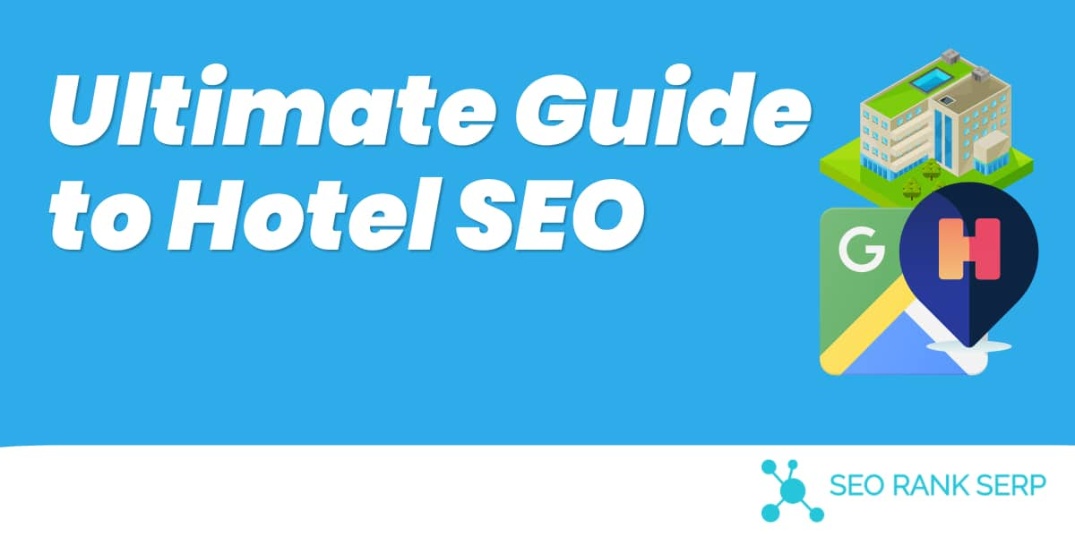 Ultimate Guide to Hotel SEO
