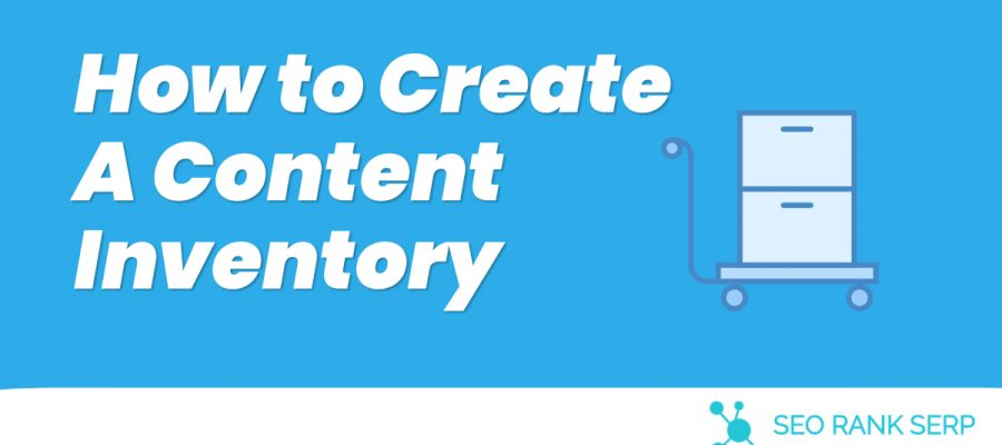 How to Create A Content Inventory 6