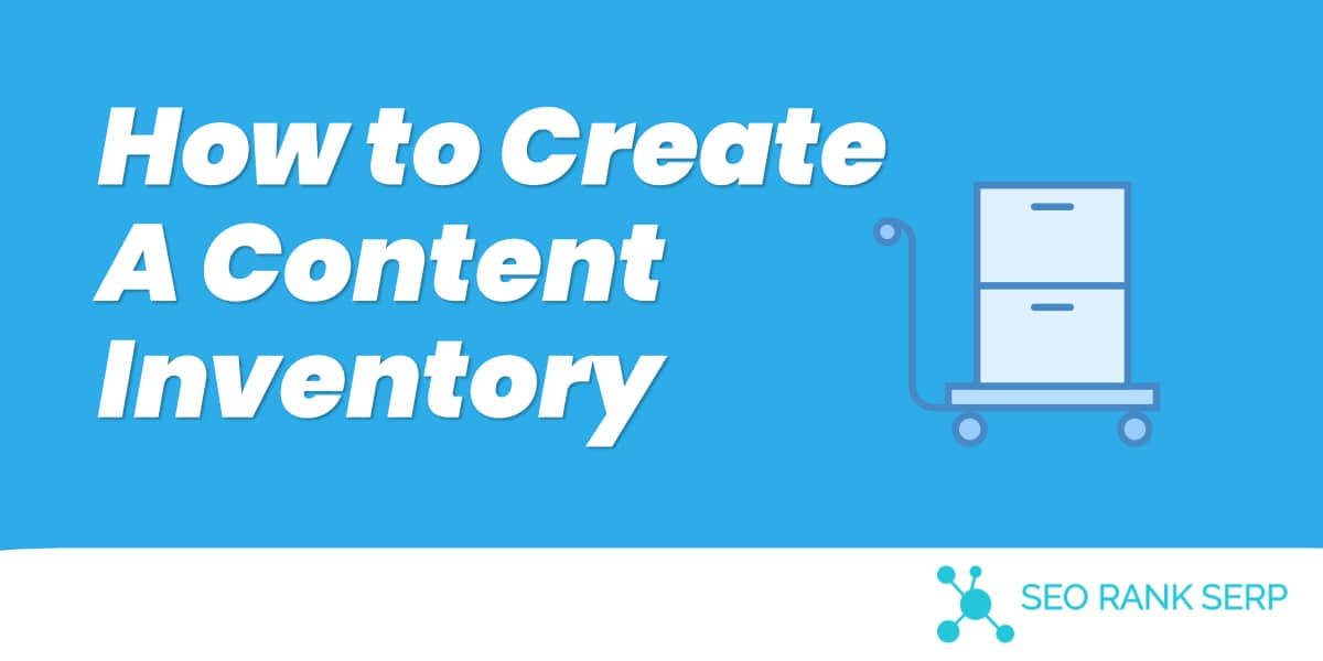 How to Create A Content Inventory 1
