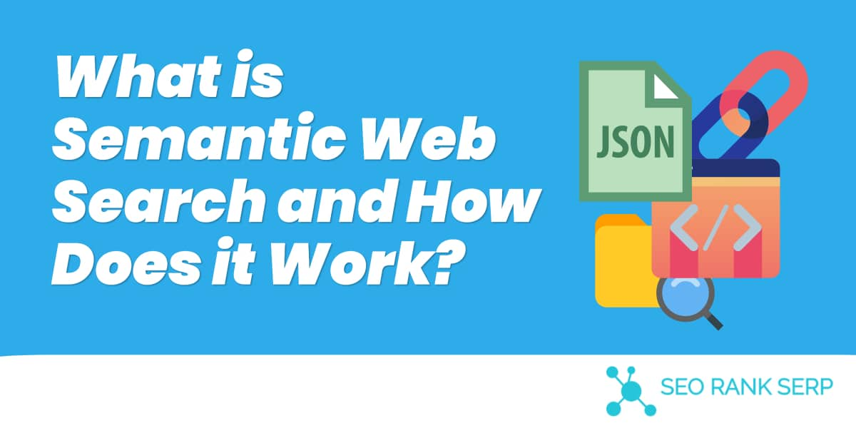 What is Semantic Web Search and How Does it Work?