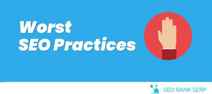 Worst SEO Practices 1