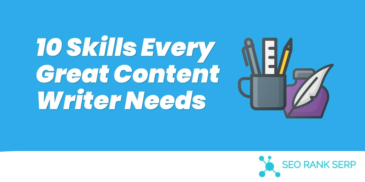 10 Skills Every Great Content Writer Needs (2)