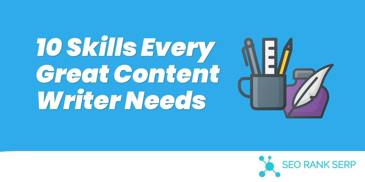10 Skills Every Great Content Writer Needs (2)