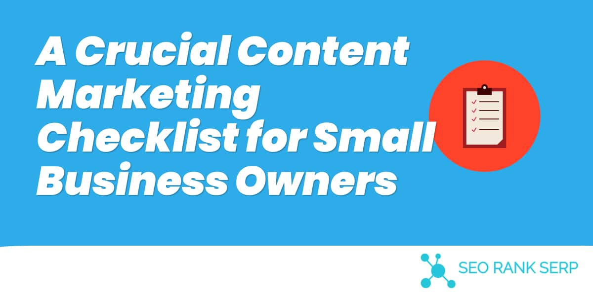 A Crucial Content Marketing Checklist for Small Business Owners (1)