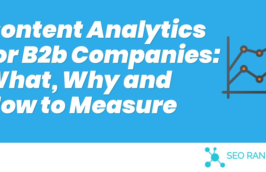 Content Analytics for B2b Companies_ What, Why and How to Measure